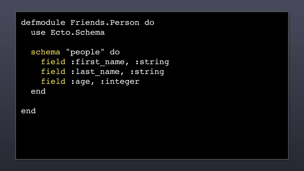 defmodule Friends.Person do use Ecto.Schema sch...
