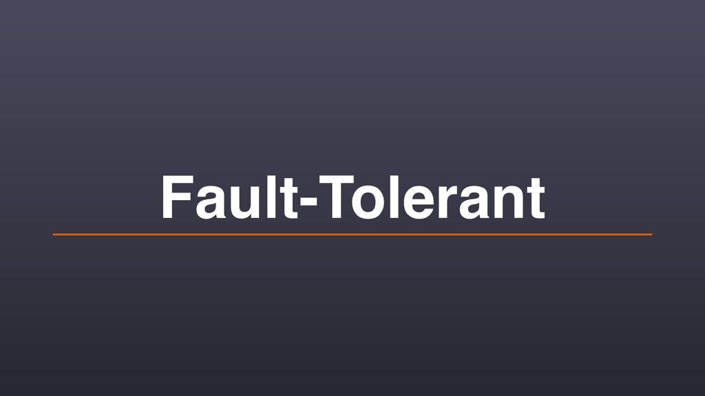Fault-Tolerant