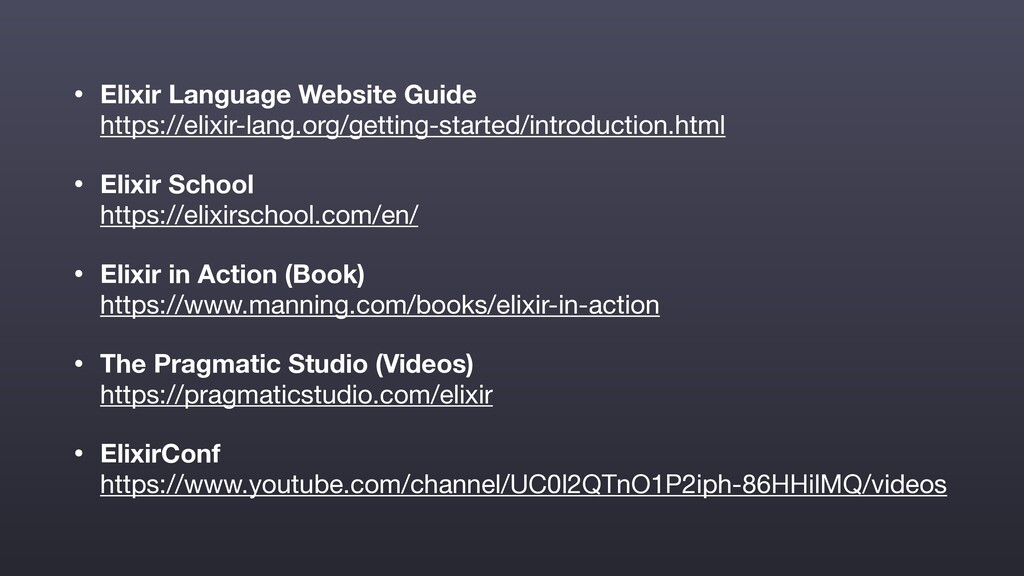 • Elixir Language Website Guide  https://elixi...
