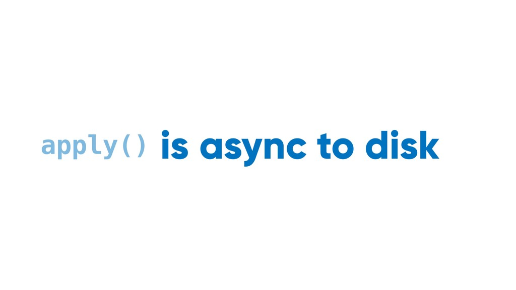 async to disk apply() is atomic sync to memory