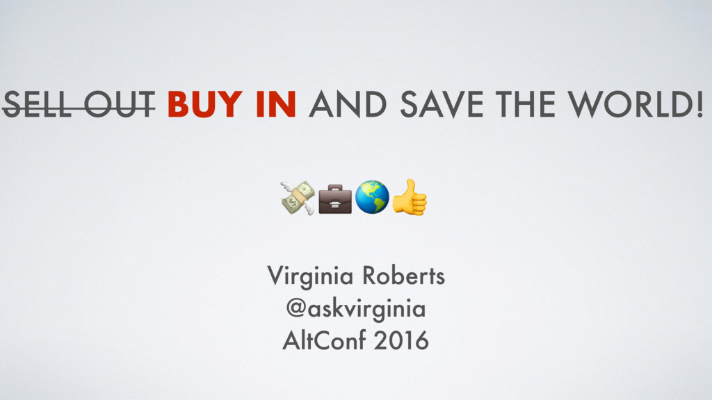 SELL OUT BUY IN AND SAVE THE WORLD!  Virginia R...