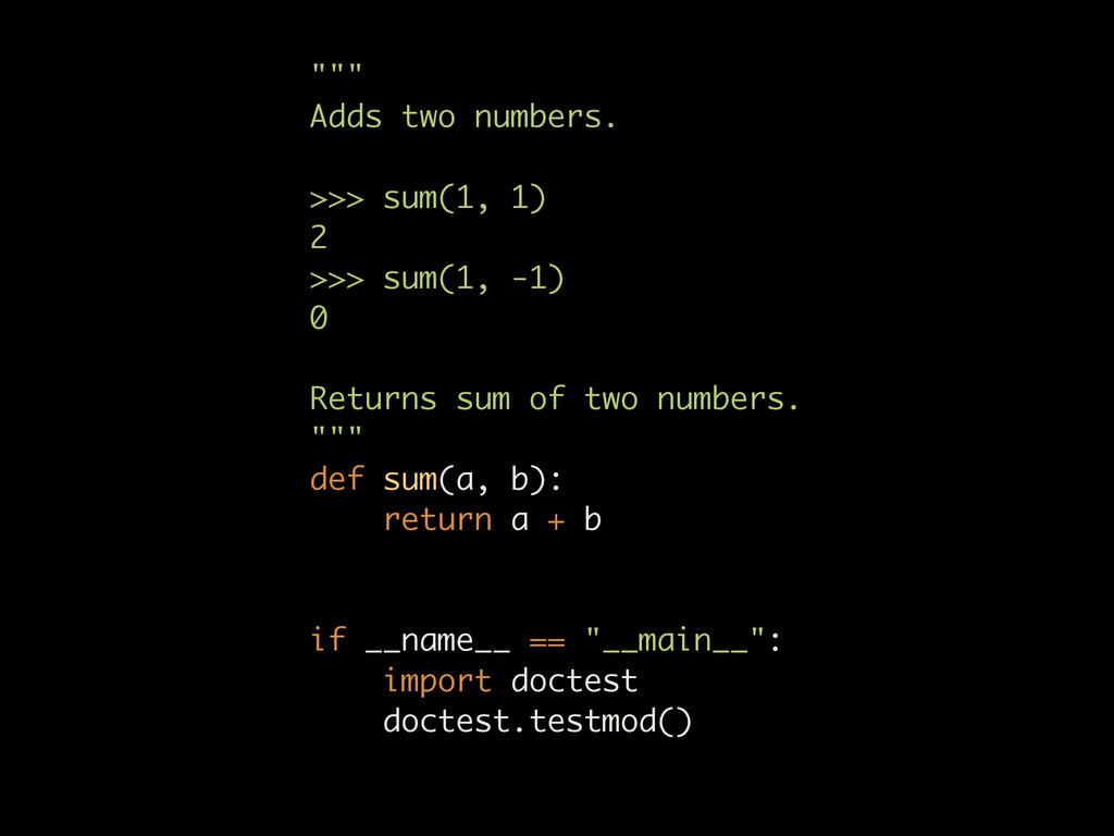 """"""""""""""" Adds two numbers.  >>> sum(1, 1) 2 >>>..."""