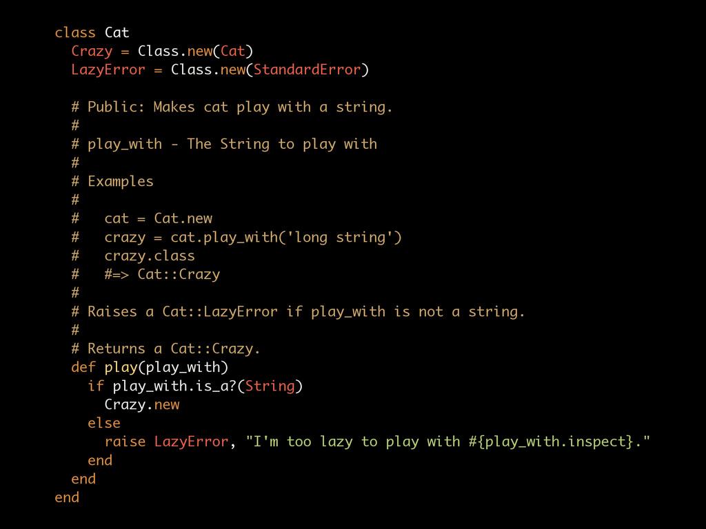 class Cat Crazy = Class.new(Cat) LazyError = ...
