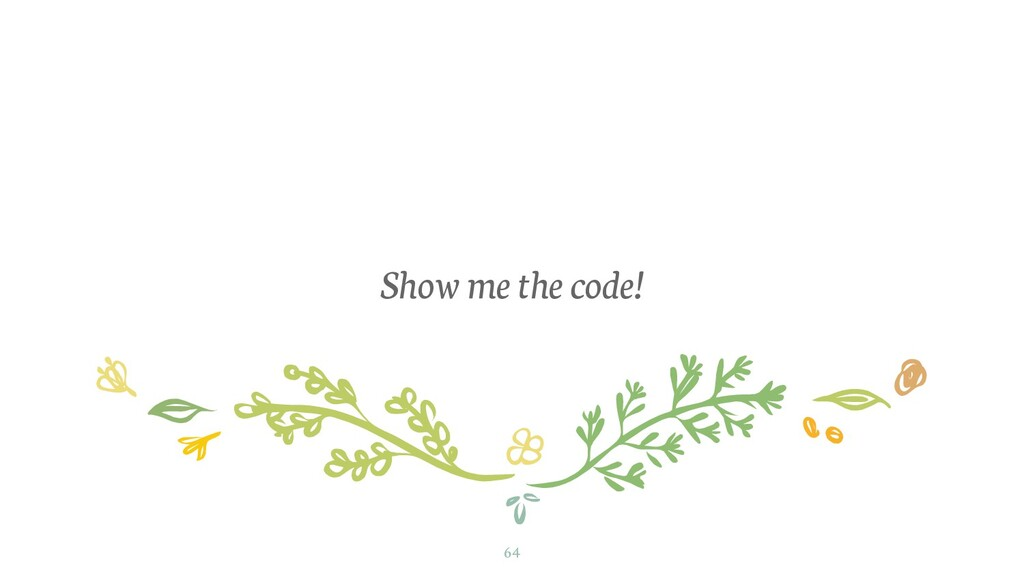 Show me the code! 64