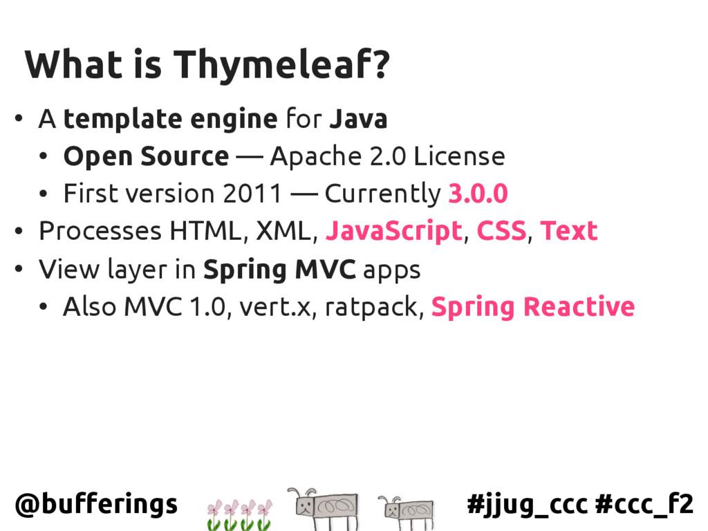 #jjug_ccc #ccc_f2 @bufferings What is Thymeleaf...