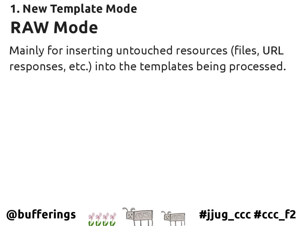 #jjug_ccc #ccc_f2 @bufferings RAW Mode 1. New T...
