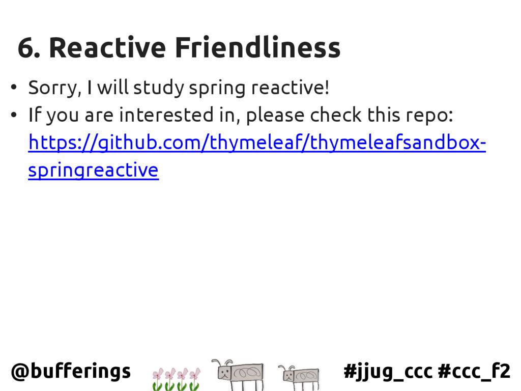 #jjug_ccc #ccc_f2 @bufferings 6. Reactive Frien...
