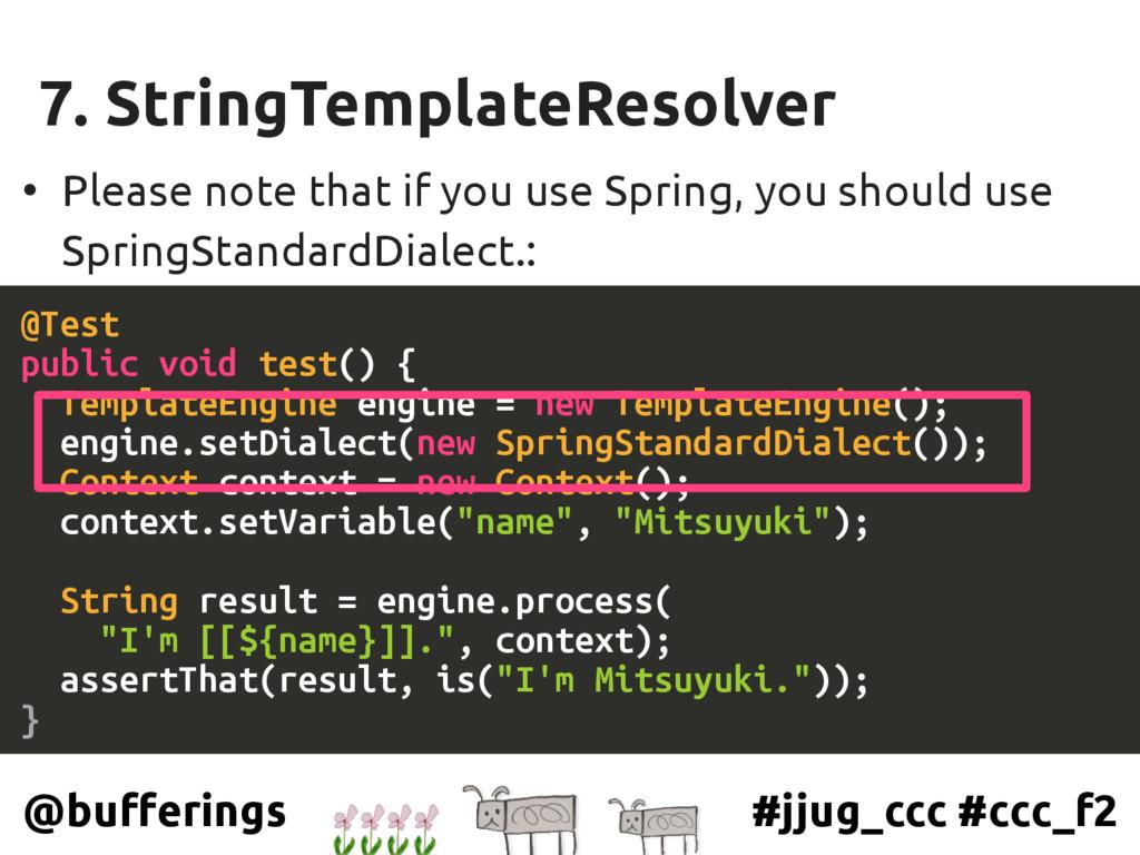 #jjug_ccc #ccc_f2 @bufferings 7. StringTemplate...