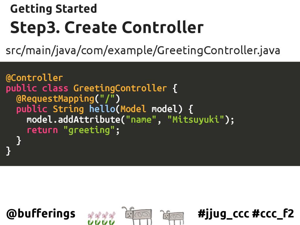 #jjug_ccc #ccc_f2 @bufferings Step3. Create Con...