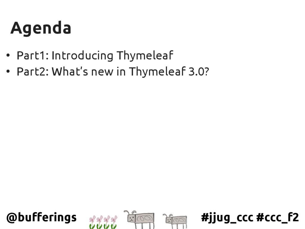 #jjug_ccc #ccc_f2 @bufferings Agenda • Part1: I...