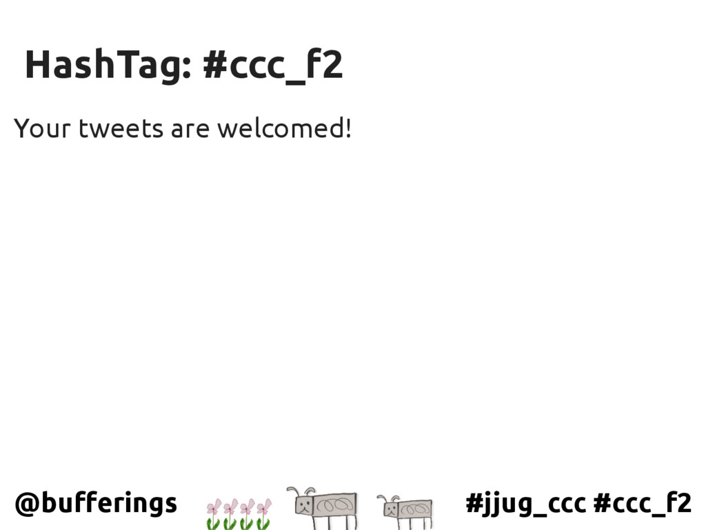 #jjug_ccc #ccc_f2 @bufferings Your tweets are w...