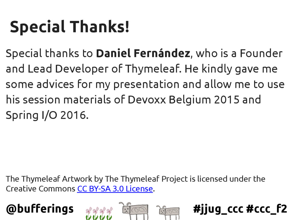 #jjug_ccc #ccc_f2 @bufferings Special thanks to...