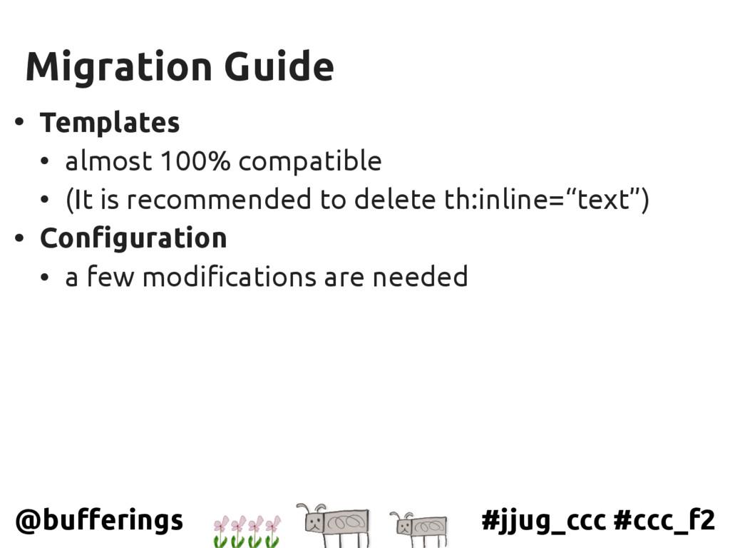 #jjug_ccc #ccc_f2 @bufferings Migration Guide •...
