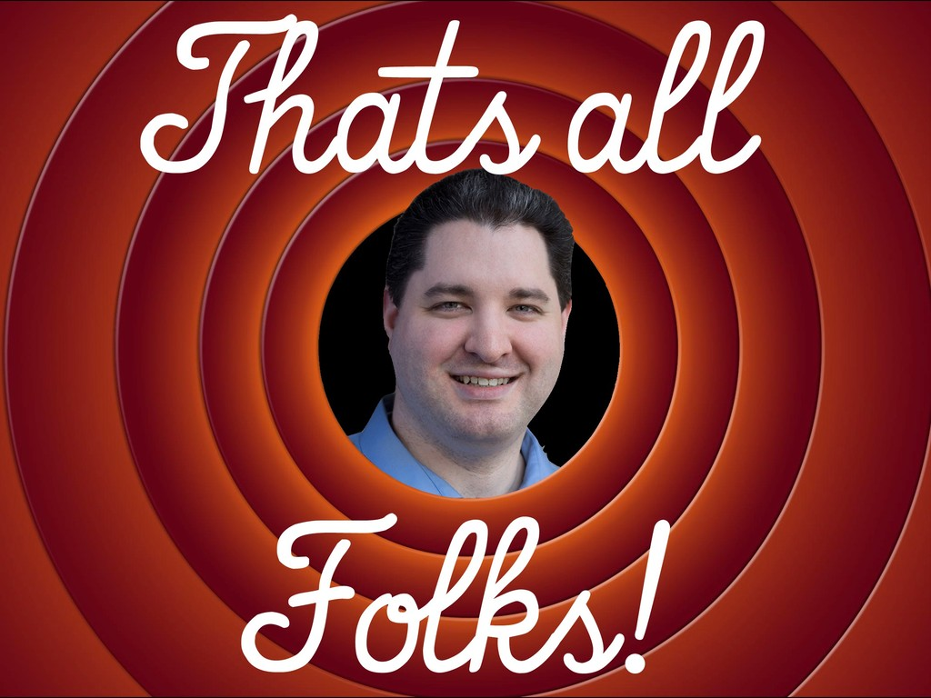 Thats all Folks!