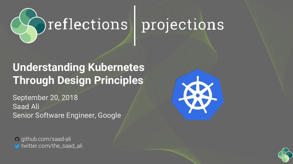 Understanding Kubernetes Through Design Princip...