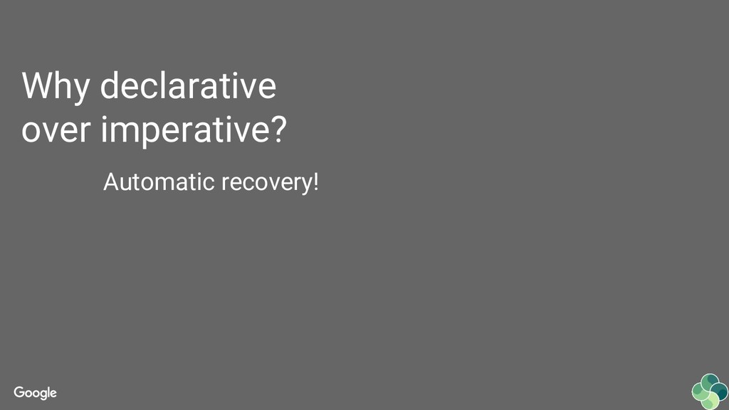 Automatic recovery! Why declarative over impera...
