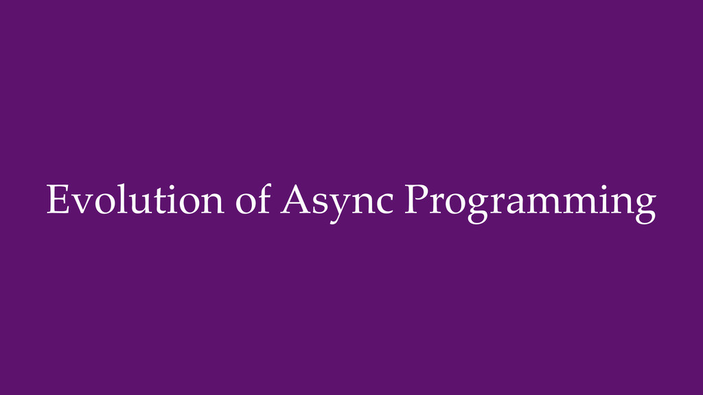 Evolution of Async Programming