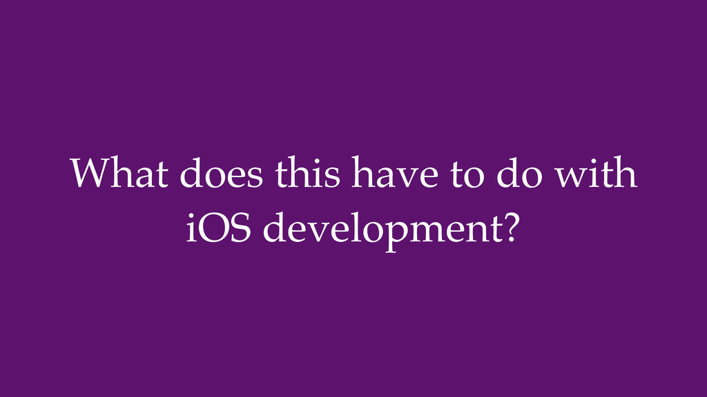 What does this have to do with iOS development?