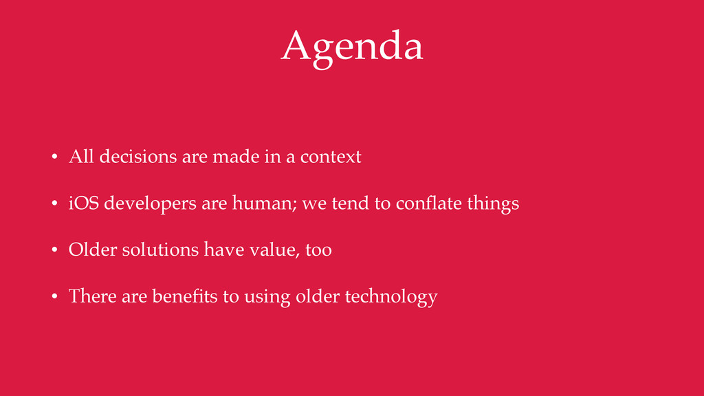 Agenda • All decisions are made in a context • ...
