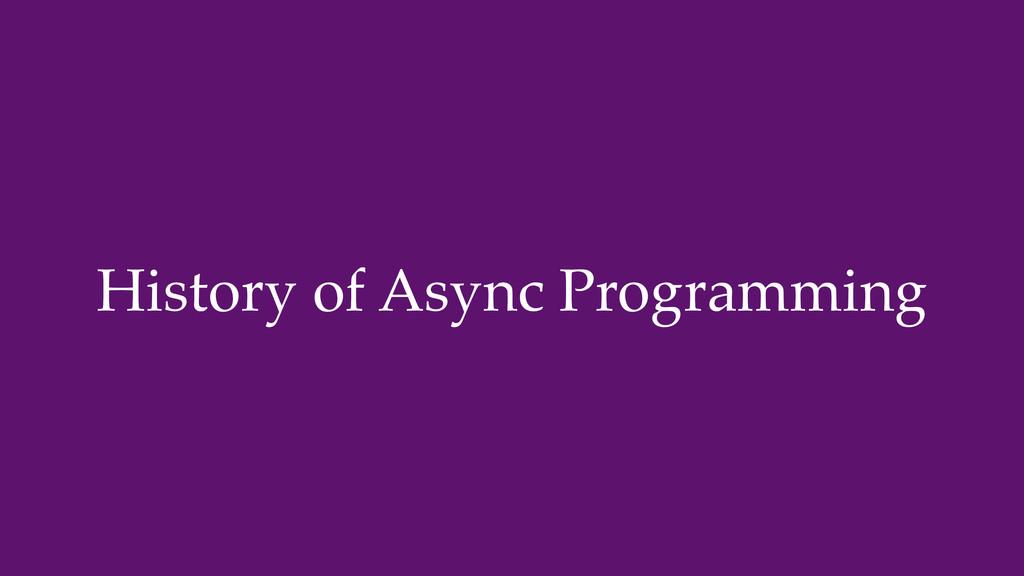 History of Async Programming
