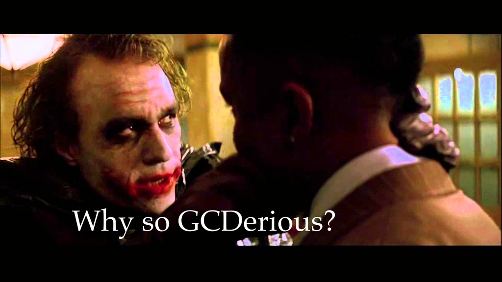 Why so GCDerious?