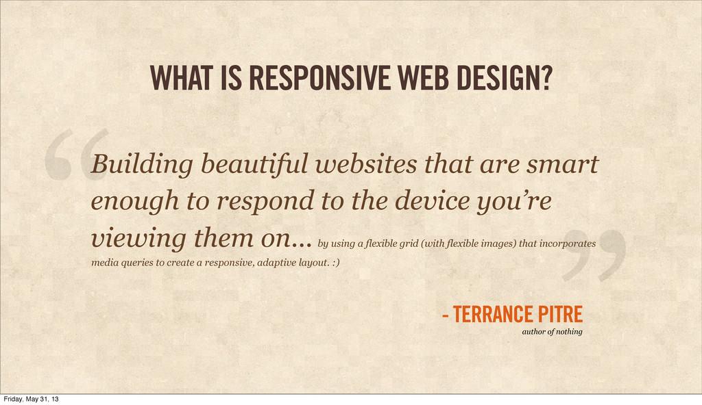 WHAT IS RESPONSIVE WEB DESIGN? Building beautif...