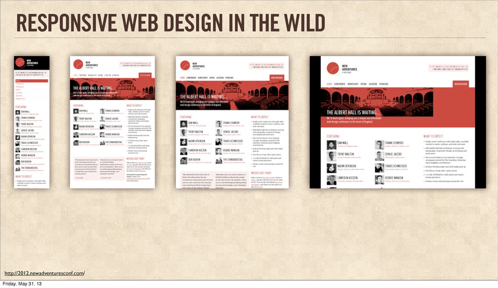 RESPONSIVE WEB DESIGN IN THE WILD http://2012.n...