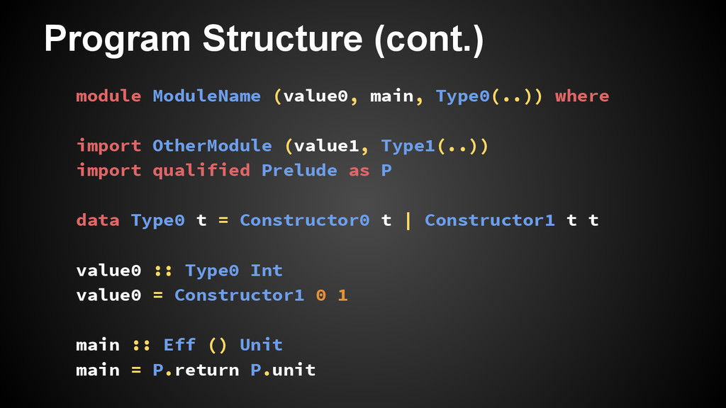 Program Structure (cont.) module ModuleName (va...