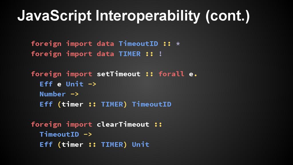JavaScript Interoperability (cont.) foreign imp...