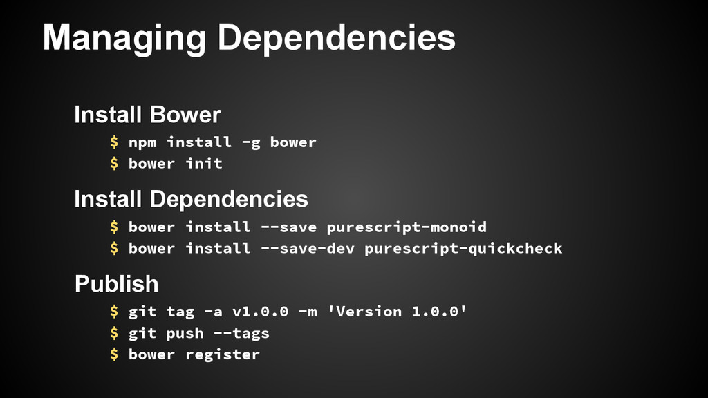 Managing Dependencies Install Bower $ npm insta...