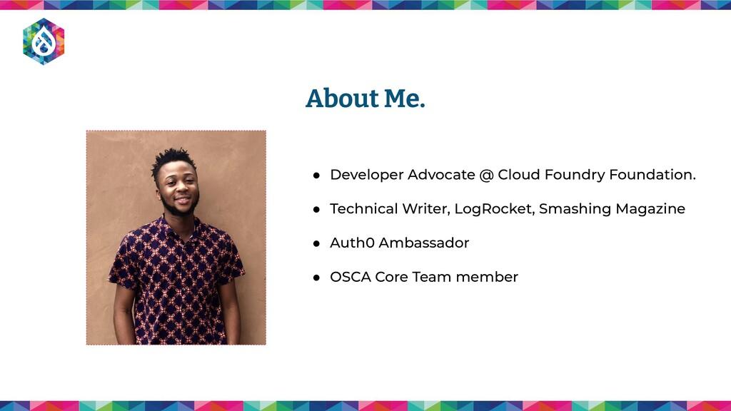 ● Developer Advocate @ Cloud Foundry Foundation...
