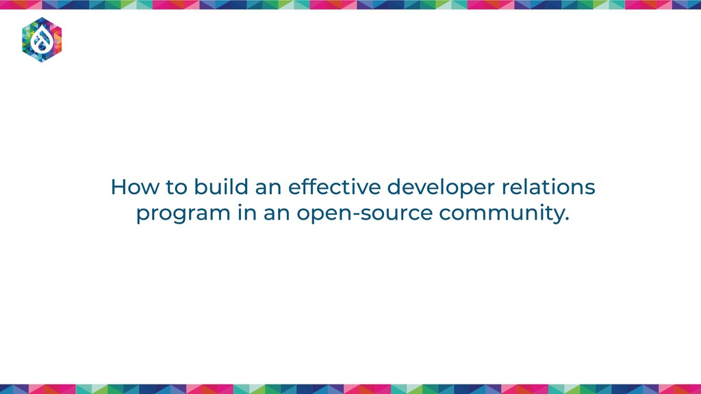 How to build an effective developer relations p...