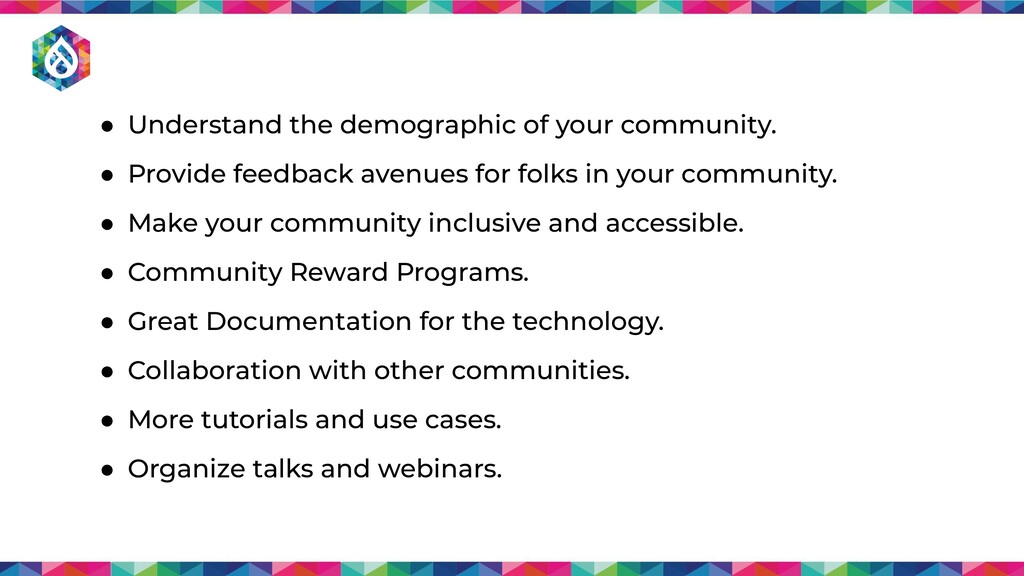 ● Understand the demographic of your community....