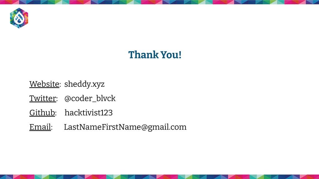 Thank You! Website: sheddy.xyz Twitter: @coder_...