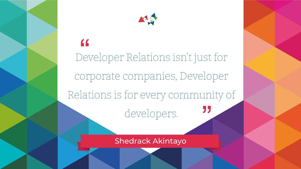 Developer Relations isn't just for corporate co...
