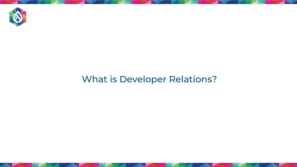 What is Developer Relations?