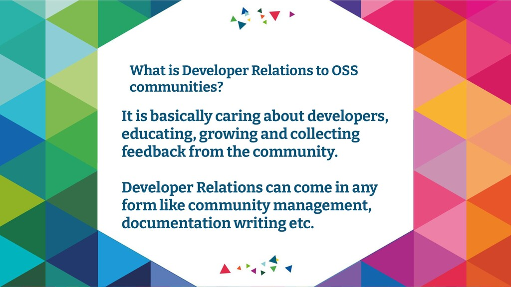 It is basically caring about developers, educat...