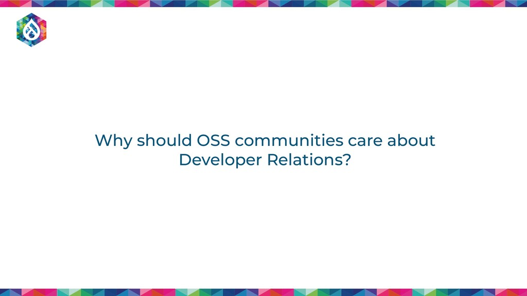 Why should OSS communities care about Developer...