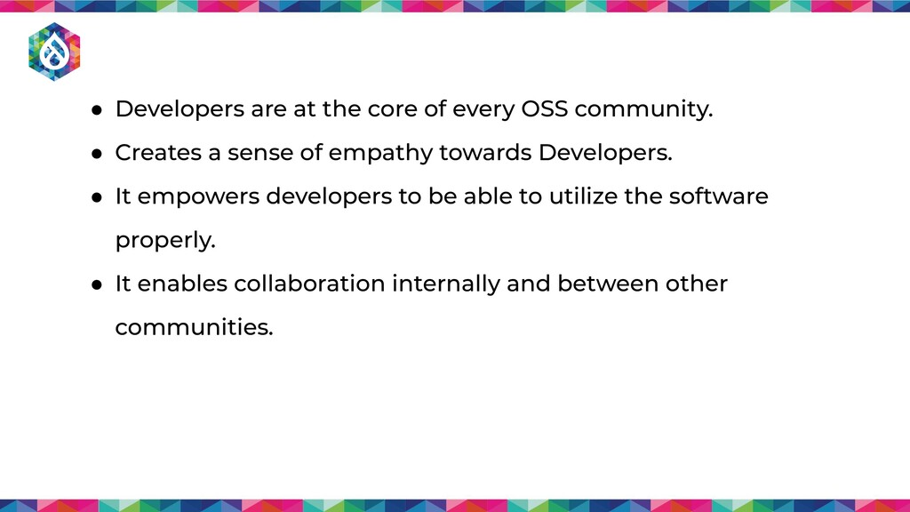 ● Developers are at the core of every OSS commu...