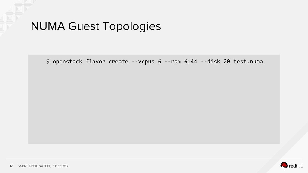 INSERT DESIGNATOR, IF NEEDED $ openstack flavor...