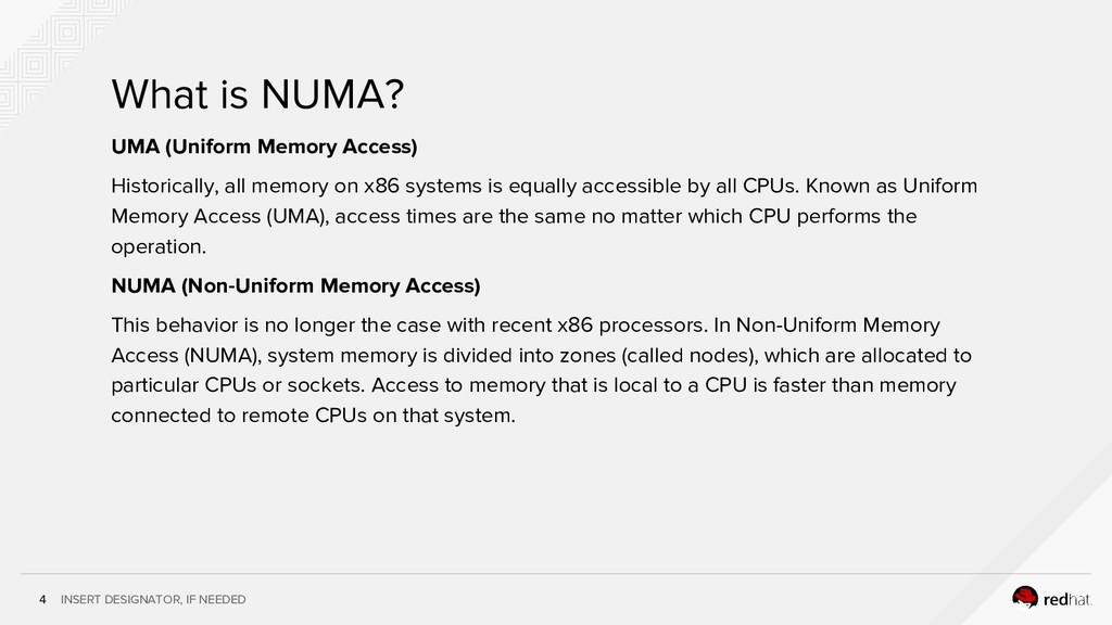 INSERT DESIGNATOR, IF NEEDED 4 What is NUMA? UM...