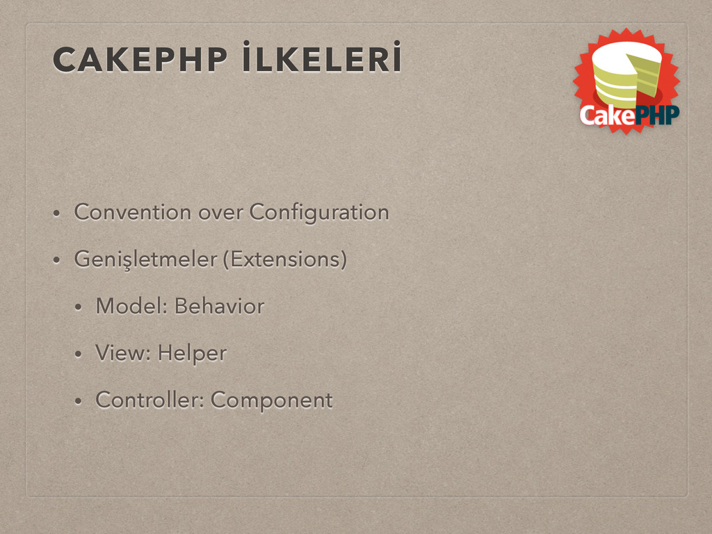 • Convention over Configuration • Genişletmeler ...