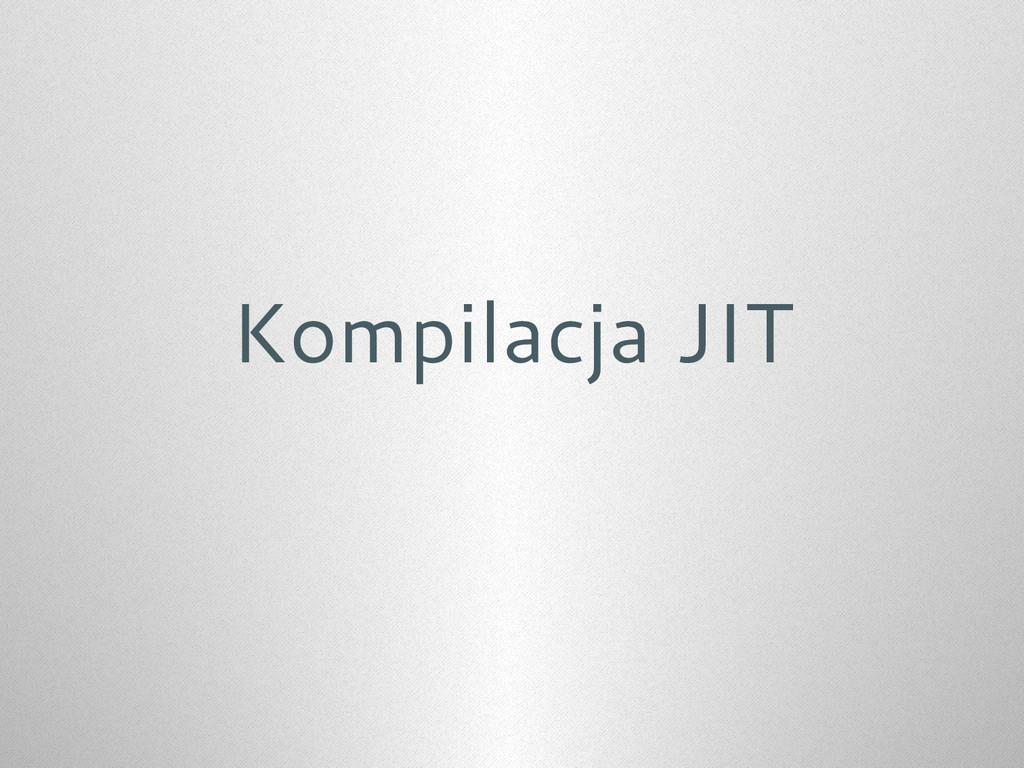 Kompilacja JIT