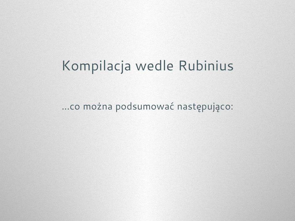 Kompilacja wedle Rubinius ...co można podsumowa...