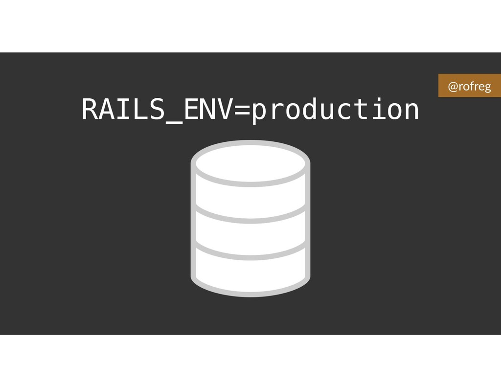 RAILS_ENV=production @rofreg