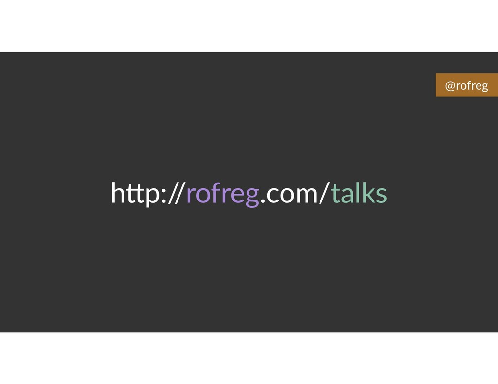h>p:/ /rofreg.com/talks @rofreg