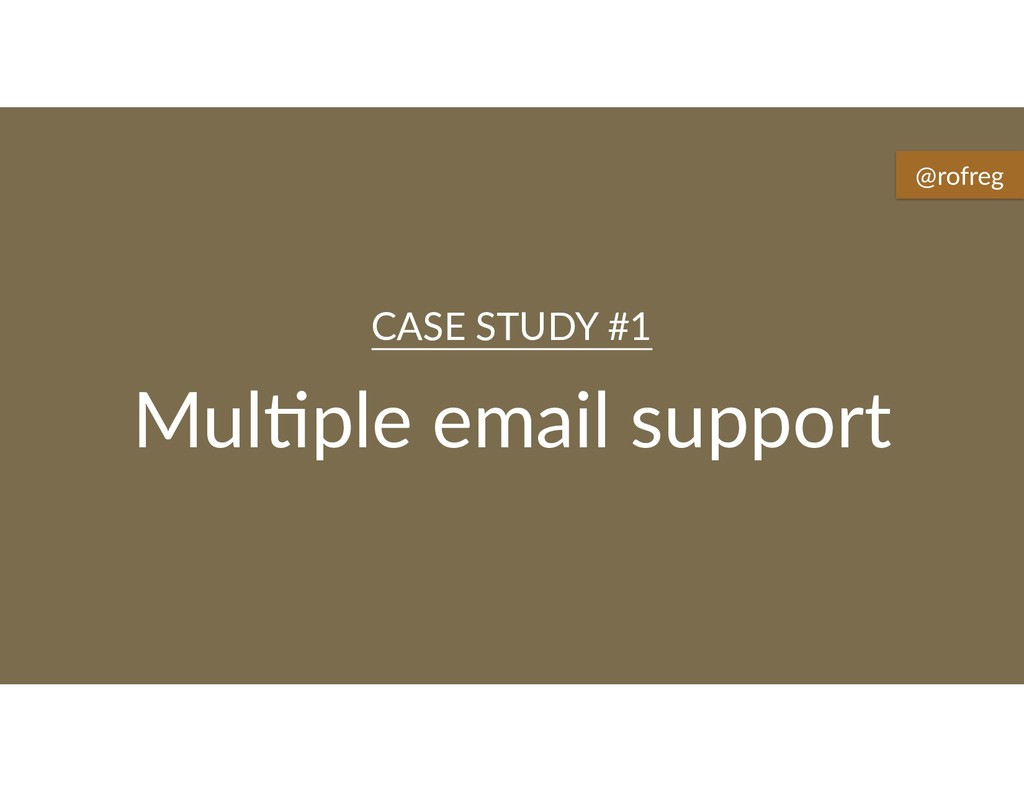 Mul6ple email support CASE STUDY #1 @rofreg