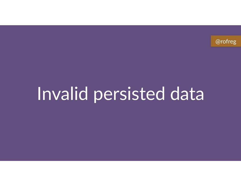 Invalid persisted data @rofreg