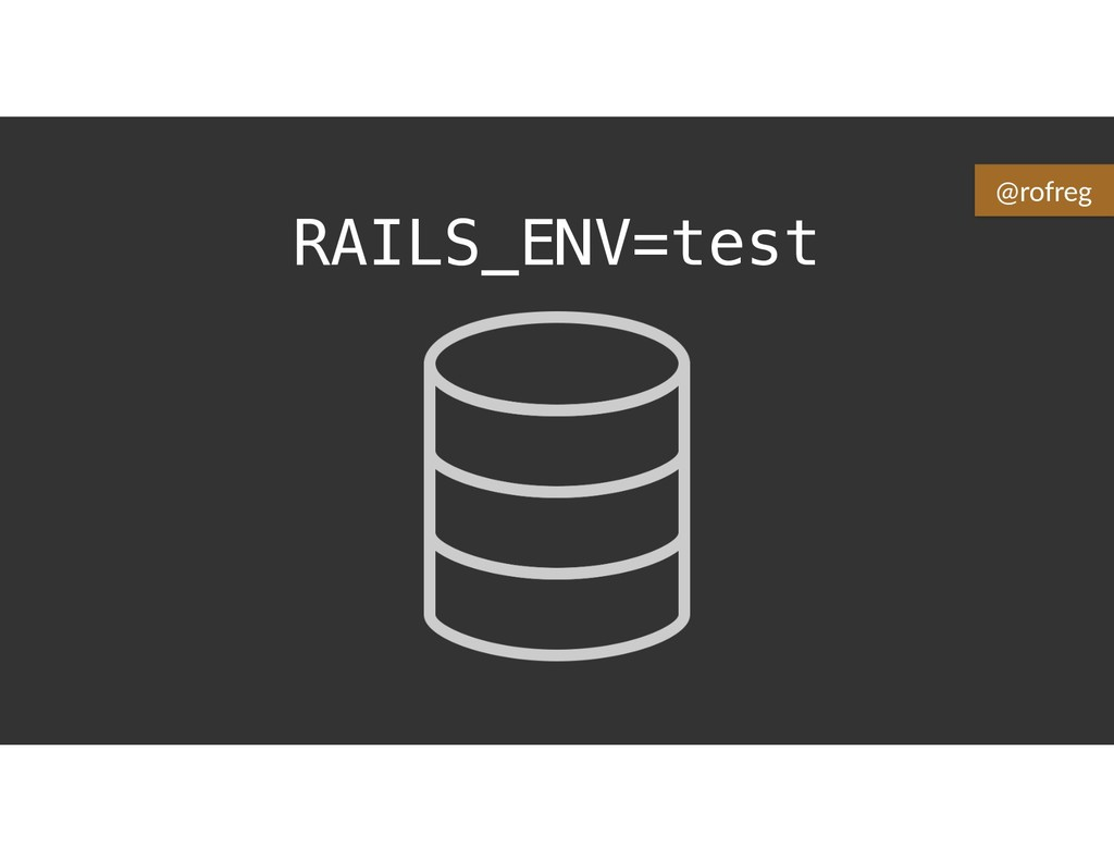 RAILS_ENV=test @rofreg