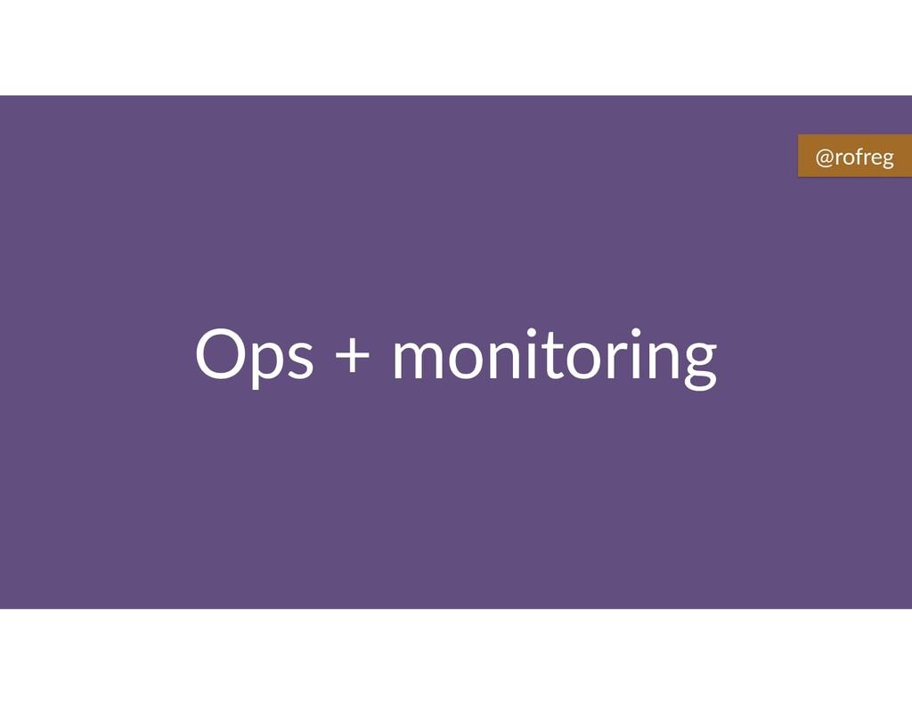Ops + monitoring @rofreg